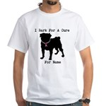 Pug Personalizable Bark For A White T-Shirt