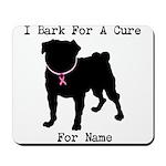 Pug Personalizable Bark For A Mousepad