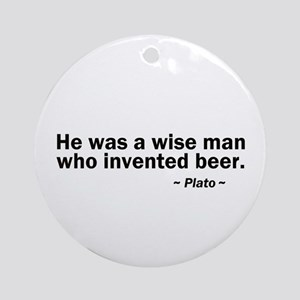 Wise man invented beer Ornament (Round)