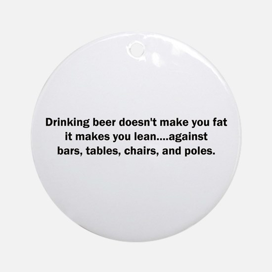 Beer Makes You Lean Ornament (Round)