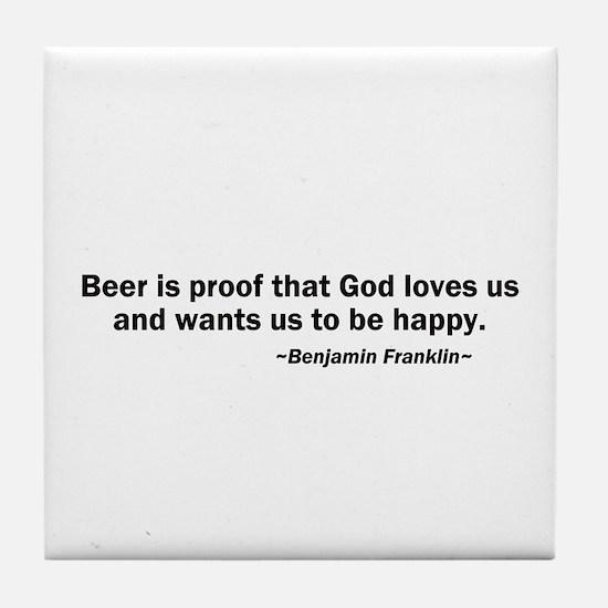 Beer is Proof God Loves Us Tile Coaster
