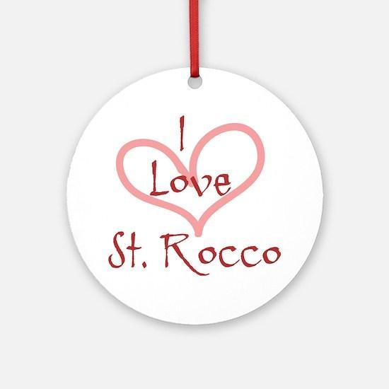 I Love St. Rocco Ornament (Round)