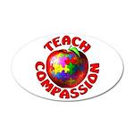 Teach Compassion 22x14 Oval Wall Peel