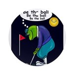 Be the ball (#2) Ornament (Round)