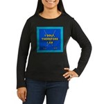 I golf, therefore I am Women's Long Sleeve Dark T-