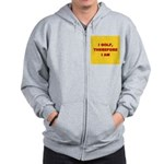 I golf, therefore I am. Zip Hoodie