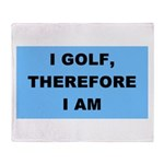 I golf, therefore I am Throw Blanket
