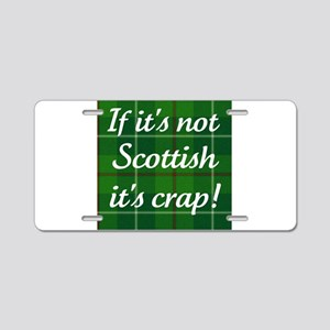 If It's not Scottish, It's cr Aluminum License Pla