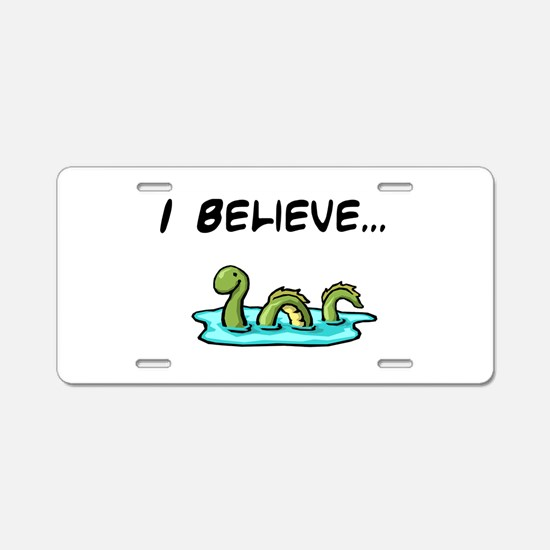 I Believe in the Loch Ness Mo Aluminum License Pla