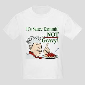 It's Sauce Dammit! Kids Light T-Shirt