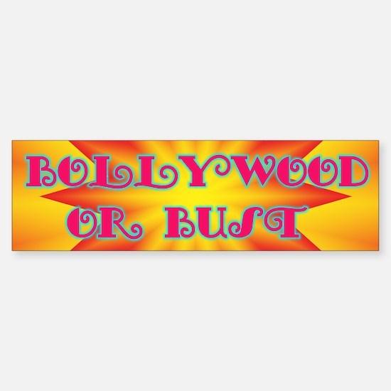 Bollywood or Bust Bumper Bumper Bumper Sticker