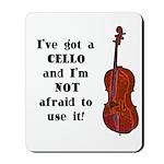 I've Got a Cello Mousepad