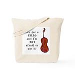 I've Got a Cello Tote Bag