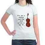 I've Got a Cello Jr. Ringer T-Shirt