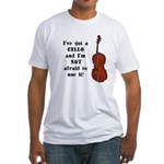 I've Got a Cello Fitted T-Shirt