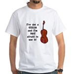 I've Got a Cello White T-Shirt