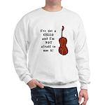 I've Got a Cello Sweatshirt