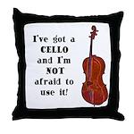 I've Got a Cello Throw Pillow