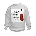 I've Got a Cello Kids Sweatshirt