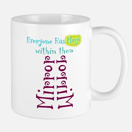Everyone has magic within the Mug