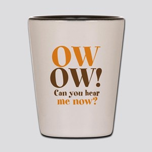 OW! OW! Shot Glass