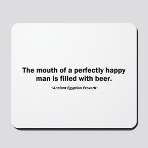 Mouth Happy Man Beer Mousepad