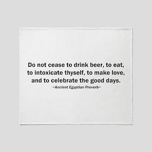 Do Not Cease to Drink Beer Throw Blanket
