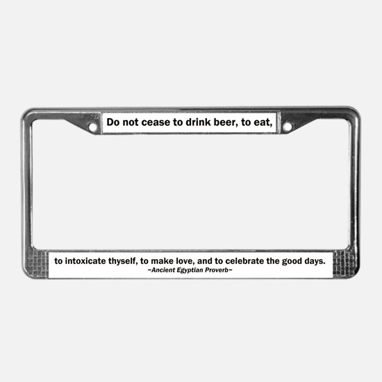 Do Not Cease to Drink Beer License Plate Frame