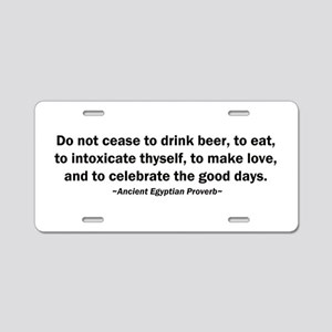 Do Not Cease to Drink Beer Aluminum License Plate