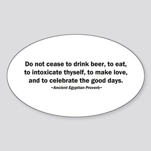 Do Not Cease to Drink Beer Sticker (Oval)