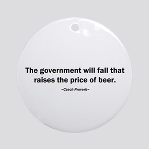 Government Fall Raises Price Beer Ornament (Round)