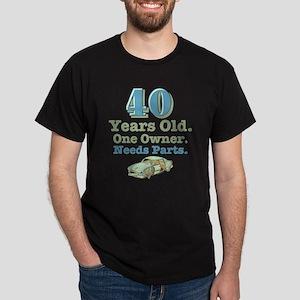 Needs Parts 40th Birthday Dark T-Shirt