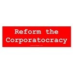 Reform the Corporatocracy Sticker (Bumper)
