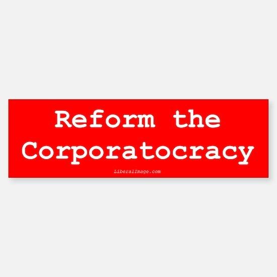 Reform the Corporatocracy Sticker (Bumper)