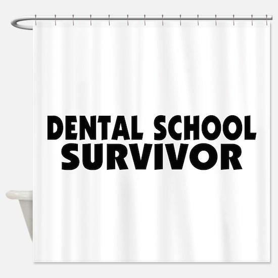 Dental School Survivor Shower Curtain