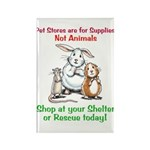 Pet Stores are for Supplies Rectangle Magnet (100