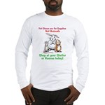 Pet Stores are for Supplies Long Sleeve T-Shirt