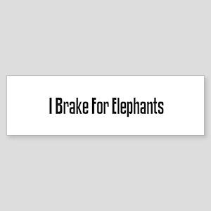I Brake For Elephants Bumper Sticker