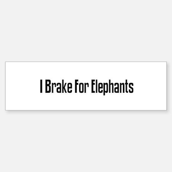 I Brake For Elephants Bumper Bumper Bumper Sticker