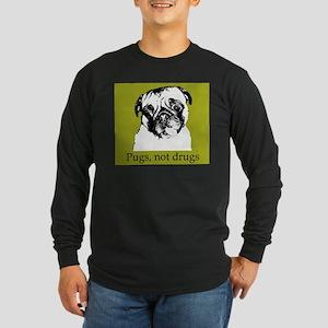 PugsNotDrugs Long Sleeve T-Shirt