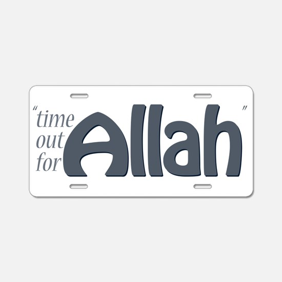 """Time for ALLAH"" Aluminum License Plate"