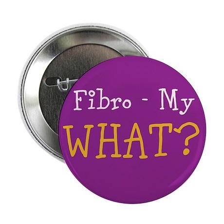 "Fibro-My WHAT? (2.25"" Button)"