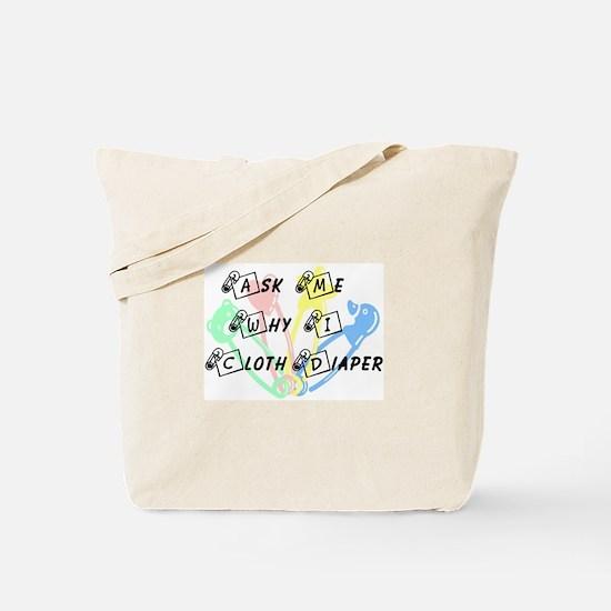 Ask me why I cloth diaper Tote Bag