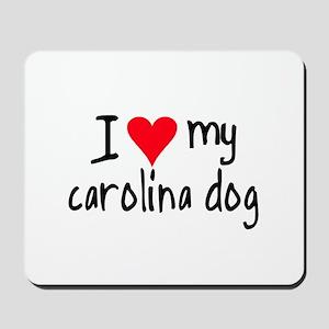 I LOVE MY Carolina Dog Mousepad