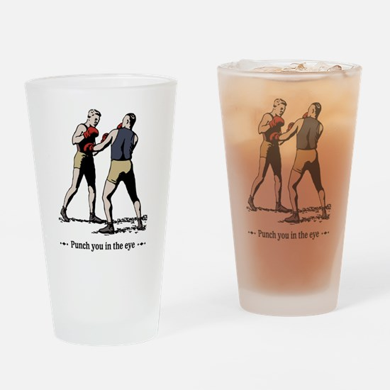 Punch You In The Eye Drinking Glass