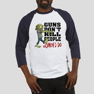 Guns Don't Kill People - Zombie's Baseball Jersey