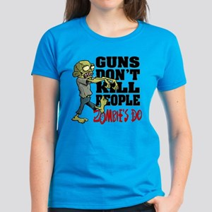 Guns Don't Kill People - Zomb Women's Dark T-Shirt