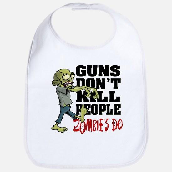 Guns Don't Kill People - Zombie's Do Bib