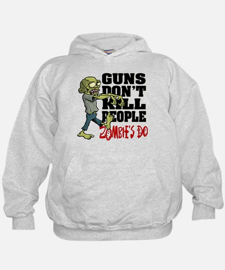 Guns Don't Kill People - Zombie's Do Hoodie