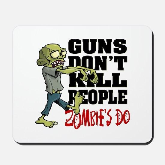 Guns Don't Kill People - Zombie's Do Mousepad